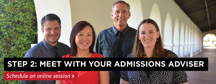 Step 2: Schedule your online admissions advising session. Request a session with your admissions advisor