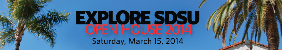 Explore SDSU Open House 2014 on Saturday, March 15, 2014