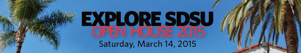 Explore SDSU Open House 2014 on Saturday, March 15, 2014