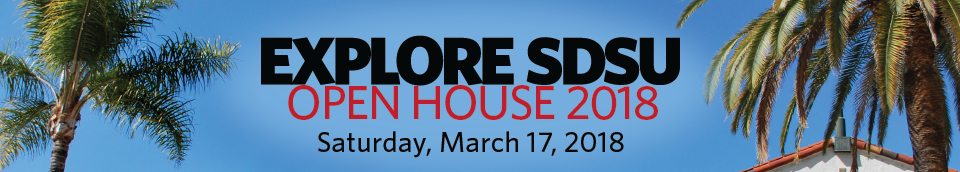 Explore SDSU Open House 2018 on Saturday, March 17, 2018