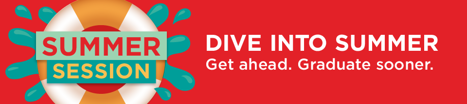 Dive into summer. Get ahead. Graduate sooner.