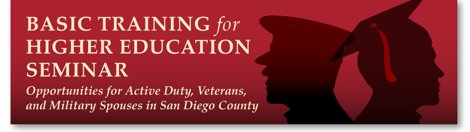 Basic Training for Higher Education Conference:  Opportunities for Military and Veterans in San Diego County