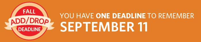Fall Add/Drop Deadline is September 11